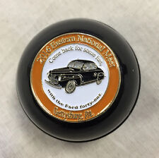 1941 Ford Gearshift Knob FoMoCo Come Back For Some Fun, With The Ford Forty-one