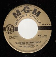 Country 45 LUKE THE DRIFTER, JR. (HANK WILLIAMS, JR.) Something To Think About o