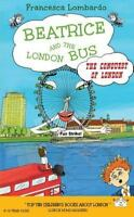 Beatrice and the London Bus: The Conquest of London (Paperback or Softback)