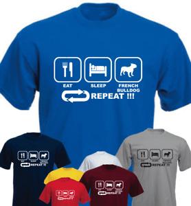 Eat Sleep French Bulldog Repeat ! New Funny T-shirt