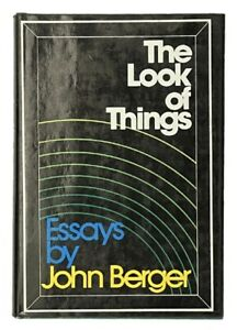 John Berger: The Look of Things FIRST EDITION