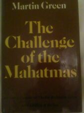 The Challenge of the Mahatmas by Martin Green