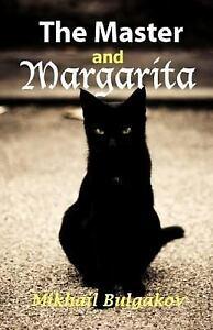The Master and Margarita by Mikhail Afanasevich Bulgakov