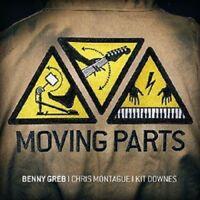BENNY GREB, CHRIS MONTAGUE, KIT DOWNES - MOVING PARTS LIVE   CD NEU