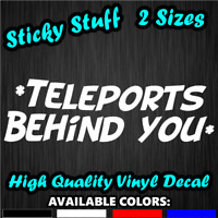 Teleports Behind You Funny Anime Meme Car Window Decal Vinyl Bumper Sticker 0284