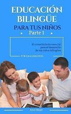 Educación Bilingüe para Tus Niños: Educación Bilingüe para Tus Niños : El...