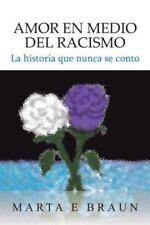 Amor En Medio del Racismo: La Historia Que Nunca Se Conto (Hardback or Cased Boo
