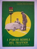 COLLANA NOI E LA STRADA 1958 I PARCHI SCUOLA DEL TRAFFICO ( m24 )