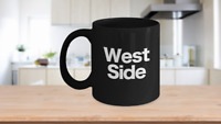 West Side Mug Black Coffee Cup Funny Gift for Upper Sunset Coast Downtown City