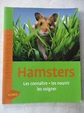 Hamster Les connaître Les nourrir Les soigner et les aimer  /V10