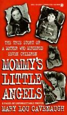 Mommy's Little Angels : The True Story of a Mother Who Murdered Seven Children b
