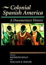 Colonial Spanish America: A Documentary History (Jaguar Books On Latin America)