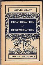 Cicatrisation et Régénération - Jacques Millot