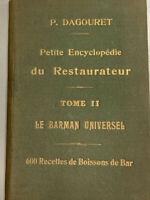 P. Dagouret,... Petite encyclopédie du restaurateur... Le Barman universel :