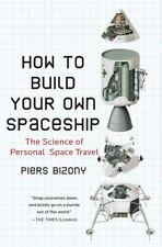 How to Build Your Own Spaceship: The Science of Personal Space Travel-ExLibrary