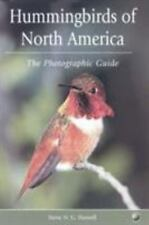 Hummingbirds of North America : The Photographic Guide by Steve N. G. Howell...