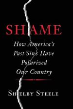 Shame:How America's Past Sins Have Polarized Our Country by Shelby Steele🔥P.D.F