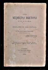 LES MEDECINS BRETONS DU XVIE AU XXE SIECLE, Jules Roger, biography of doctors.