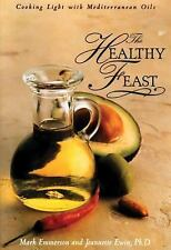 The Healthy Feast: Cooking Light with Mediterranean Oils
