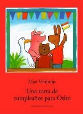 Una Torta de Cumpleanos Para Osito  (Spanish Edition) by Max Velthiujs