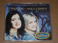 PAOLA & CHIARA (HERCULES, DISNEY) - TI VADA O NO - RARO CD SINGOLO