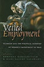 Veiled Employment: Islamism and the Political Economy of Women's Employmentin