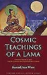 COSMIC TEACHINGS OF A LAMA