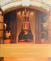 Charleston Grill at Charleston Place, Bob Waggoner, Gibbs Smith, 2007 1st Ed NEW