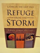 Refuge from the Storm: Living In the Last Days by Craig James Ostler