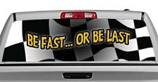 Truck Rear Window Decal Graphic [Flags / Be Fast Or Be Last] 20x65in DC82204