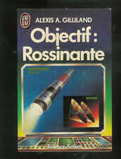 """Alexis A. Gilliland : Objectif : Rossinante """" Editions J'ai Lu Science-Fiction """""""