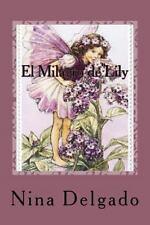 El Milagro de Lily by Mitica Books and Nina Delgado (2013, Paperback)