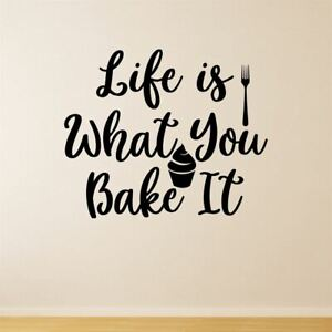 Life Is What You Bake It Wall Sticker Decal Quote Kitchen Baking Cooking Funny