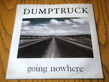 "Dumptruck-ir a ninguna parte 7"" Vinilo PS"