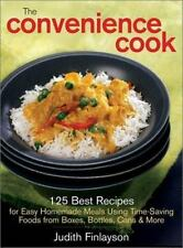 The Convenience Cook: 125 Best Recipes for Easy Homemade Meals Using Time-Saving