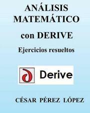 ANALISIS MATEMATICO con DERIVE. Ejercicios Resueltos by Cesar Lopez (2013,...