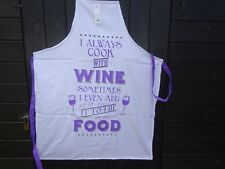 Novelty Apron.  I Alwys Cook with Wine Sometimes I Add it to Food   Great Fun.