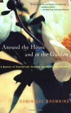 Around the House and in the Garden: A Memoir of He