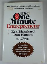 The One Minute Entrepreneur : The Secret to Creating and Sustaining a Success...