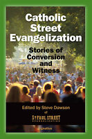 Catholic Street Evangelization:Stories of Conversion and Witness
