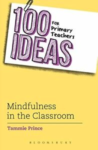 100 Ideas for Primary Teachers: Mindfulness in , Prince Paperback=#
