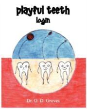 Playful Teeth: Login: By ODESSA M. GROVES