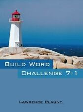 Build Word Challenge 7-1 by Lawrence Plaunt (2012, Paperback)