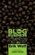 Blog for Business: Leveraging Content for Online Marketing + Lead Generation (Pa