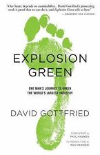 Explosion Green: One Man's Journey To Green The World's Largest Industry Gottfr