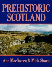Prehistoric Scotland by Mick Sharp and Ann MacSween (1990, Hardcover)