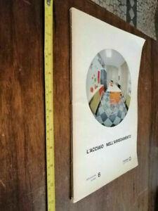 LIBRO -L' acciaio nell'arredamento. – Genova : Italsider –