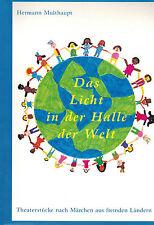 Multhaupt, Das Licht in der Halle der Welt Theaterstücke n Märchen fremde Länder