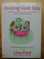 Feeding Made Easy: The ultimate guide to contented family mealtimes by Gina For…