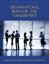 Organizational Behavior: By Kipley, Daniel Jewe, Ronald Helm-Stevens, Roxanne
